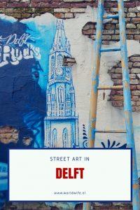 Street art in Delft, Nederland - Worldwife.nl