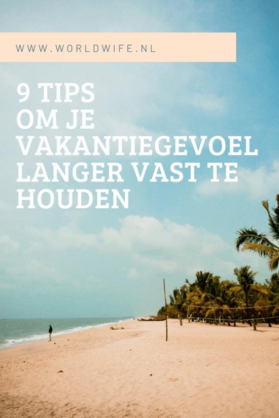 9 tips voor het langer vasthouden van je vakantiegevoel