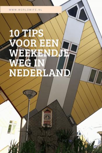 10 tips voor een weekendje weg in Nederland